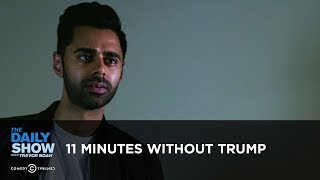 Exclusive - 11 Minutes Without Trump: The Daily Show