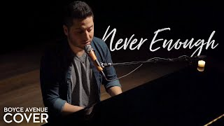 Never Enough (The Greatest Showman) - Loren Allred / Kelly Clarkson (Boyce Avenue piano cover)