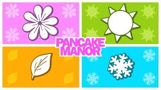 SEASONS SONG ♫   Learning & Teaching   Kids Songs   Pancake Manor