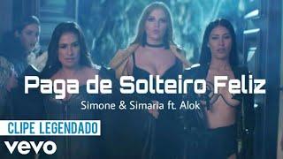 Simone & Simaria - Paga de solteiro Feliz ft. Alok (Clipe Legendado)