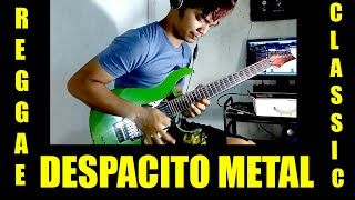 DESPACITO, REGGAE, CLASSICAL, METAL GUITAR VERSION