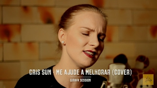 Eli Soares - Me Ajude a Melhorar (cover por Cris Sun) Girafa Session