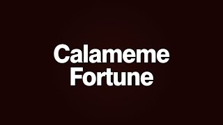 Calameme Fortune