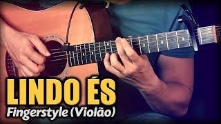 Lindo És (Violão SOLO) Fingerstyle by Rafael Alves