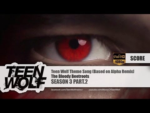 the-bloody-beetroots-theme-song-based-on-alpha-remix-teen-wolf-season-3-part2-score-hd-teen-wolf-music