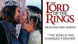 "Aragorn and Arwen: ""The World Has Changed Forever"""