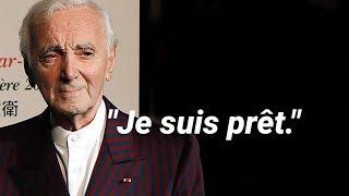 Charles Aznavour n'avait plus peur de la mort