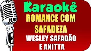 🎤 Wesley Safadão e Anitta - Romance Com Safadeza (KARAOKÊ)