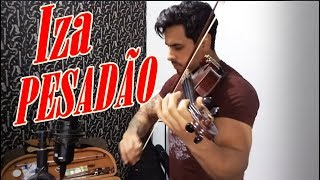 IZA - Pesadão ft. Marcelo Falcão by Douglas Mendes (Violin Cover)