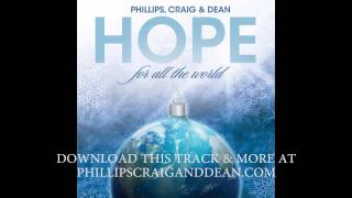 Phillips, Craig & Dean - Born Is The King (It's Christmas) SONG PREVIEW