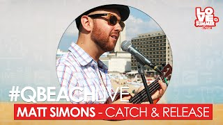 Q-Beach Live: Matt Simons - Catch & Release (live bij Q)