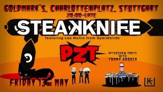 STEAKKNIFE, PZT and Tommy Goober DJ , Friday 13th May 2016