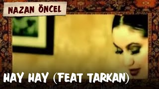 Nazan Öncel - Hay Hay - Feat. Tarkan