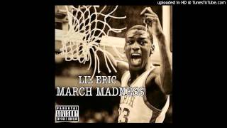 Lil Eric - March Madness