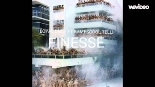 Loyal Duce ft FameSchool Telli - Finesse