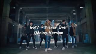 Got7 - Never Ever (Malay Version)
