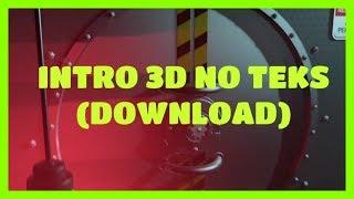 INTRO  3D NO TEKS (DOWNLOAD)