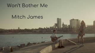 Mitch James - Won't Bother Me Lyrics