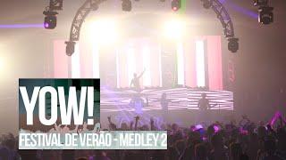 YOW! - FESTIVAL DE VERÃO 2014 - MEDLEY 2