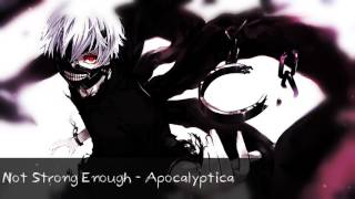 【Nightcore 】- Not Strong Enough  ♪♫