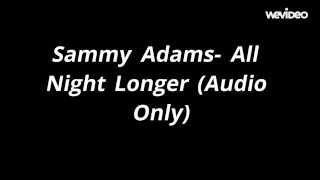 Sammy Adams- All Night Longer (Audio Only)