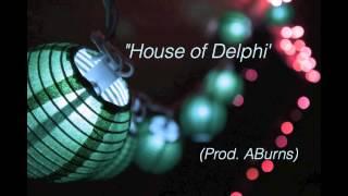 """House of Delphi"" (Prod. ABurns)"