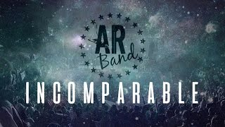 AR Band - Incomparable (Sponsor video)