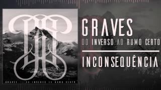 Graves - Inconsequência
