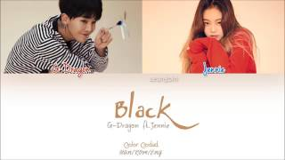 G-Dragon - Black (Feat. Jennie of BLACKPINK) (Color Coded Han|Rom|Eng Lyrics)