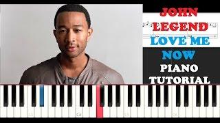 John Legend - Love Me Now (Piano Tutorial)