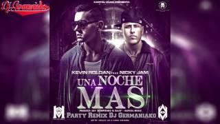 Kevin Roldan Feat Nicky Jam Una Noche Mas Party Remix Dj Germaniako