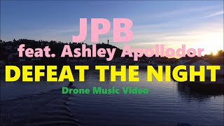 JPB feat. Ashley Apollodor - Defeat The Night (Drone Music Video)