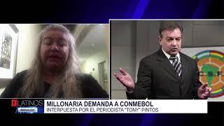Demanda millonaria a la Conmebol. Hablamos con la abogada Samaniego que lleva el caso de Tony Pintos