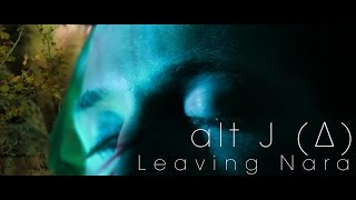 alt-J (∆) - Leaving Nara (Music Video)