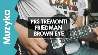 "PRS USA Tremonti 10 Top + SYN1 Friedman BE  - ""Słodkiego Miłego Bazoka"" [PLAYTHROUGH]"