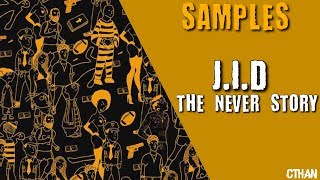 "Every Sample from JID's ""The Never Story"""