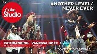 Patoranking & Vanessa Mdee: Another Level/Never Ever – Coke Studio Africa