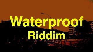 DANCEHALL INSTRUMENTAL REGGAE Waterproof RIDDIM 2013 (by DreaDnuT)