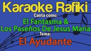 El Fantasma & Los Paseños De Jesus Maria - El Ayudante Karaoke Demo