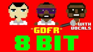 GDFR w/Vocals (8 Bit Remix Cover Version) [Tribute to Flo Rida ft. Sage the Gemini & Lookas]