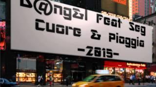 D@ngel - Cuore e Pioggia Feat. Seg