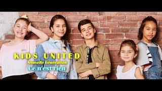 Kids United Nouvelle Génération - Ce n'est rien (video clip edit)