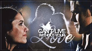 stefan & elena | can't live without your love [HBD ABI!]