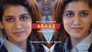 Mast Nazron Se (Urdu Ghazal Trap) Damage by ARAAZ | ft. Priya Prakash | NFAK Love Songs