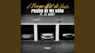 Proud of Me Now (feat. Lil Bibby)