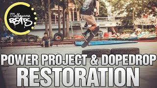 Power Project & DOPEDROP - Restoration
