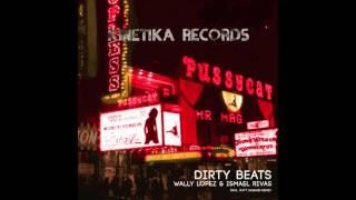 Wally Lopez & Ismael Rivas: Dirty Beats (Matt Sassari Remix)