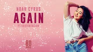 Noah Cyrus - Again ft. XXXTENTACION | 8D Audio || Dawn of Music ||