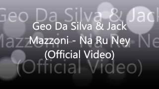 Geo Da Silva & Jack Mazzoni - Na Ru Ney (Official Video)
