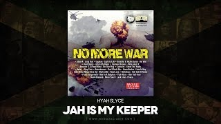 Hyah Slyce - Jah Is My Keeper (No More War Riddim) Bonner Cornerstone Music - May 2014